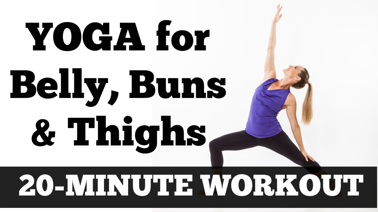 20 Minute Belly Buns And Thighs Yoga Workout