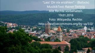 """""""Lass' Dir nix erzählen"""" (Ballade)"""