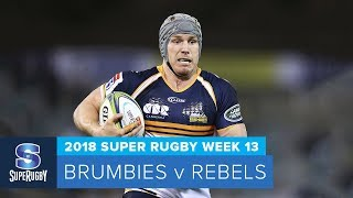 HIGHLIGHTS: 2018 Super Rugby Week 13: Brumbies v Rebels