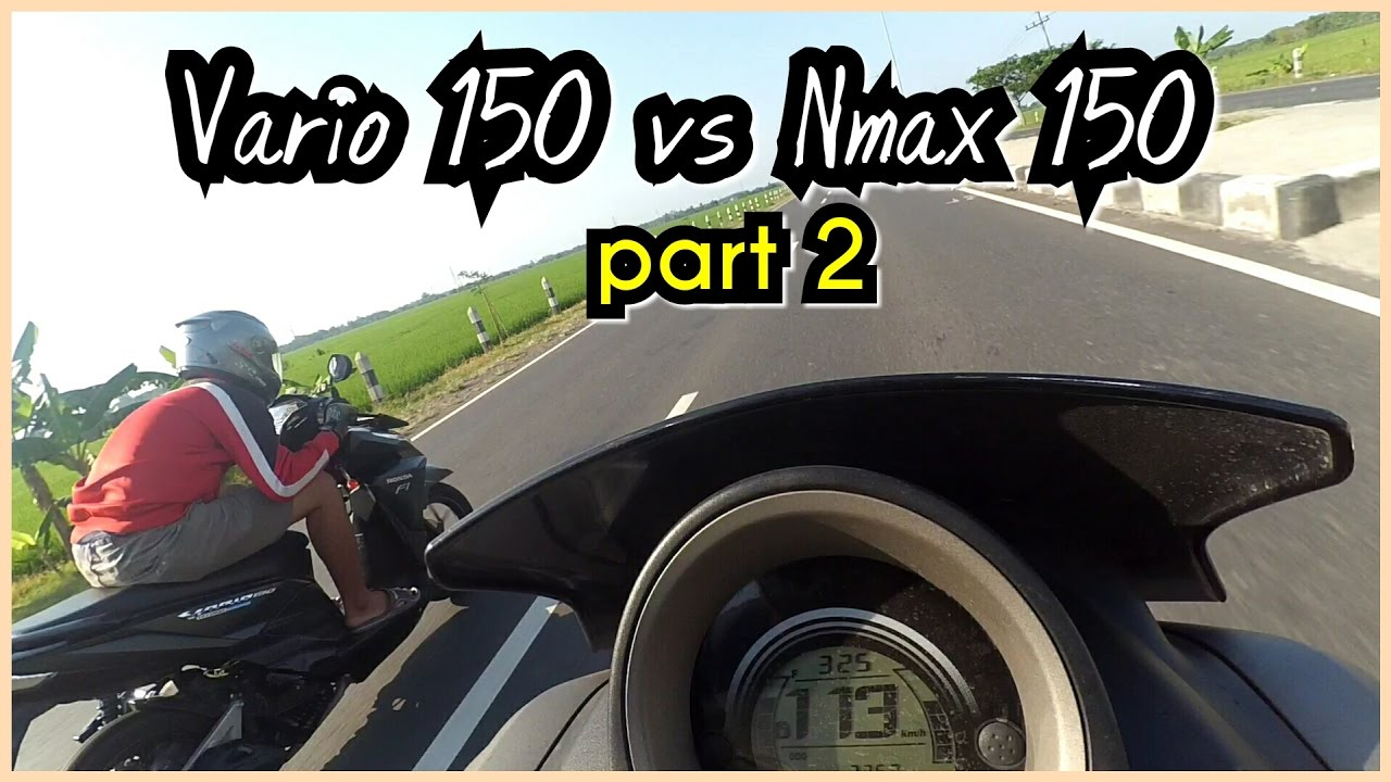 Drag Test Vario 150 Vs Nmax 150 Part 2 Trek Panjang