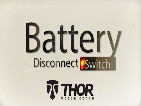 Proper Use Of An RV Battery Disconnect Switch By Thor Motor