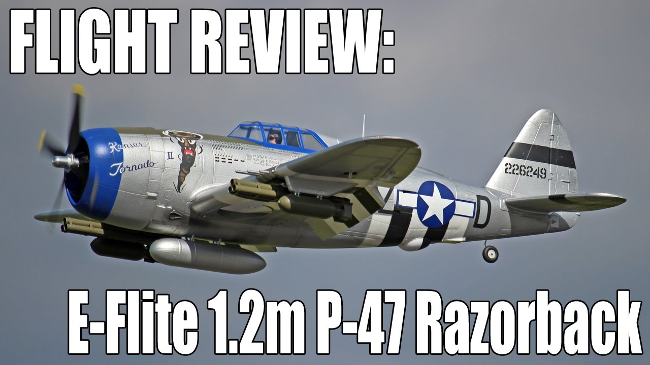 Assembly & Flight Review - E-Flite 1 2m P-47 Thunderbolt
