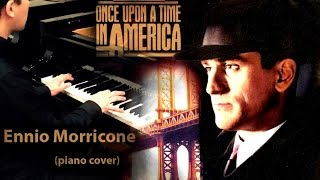 Ennio Morricone – Once Upon a Time in America (piano cover)