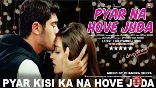 PYAR KISI KA NA HOVE JUDA | MUSIC BY CHANDRA SURYA | LATEST HINDI SONG