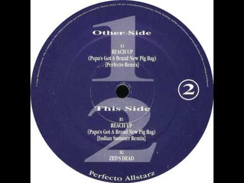 Perfecto Allstarz - Reach Up (Papa's Got A Brand New Pig Bag) (Perfecto Remix)