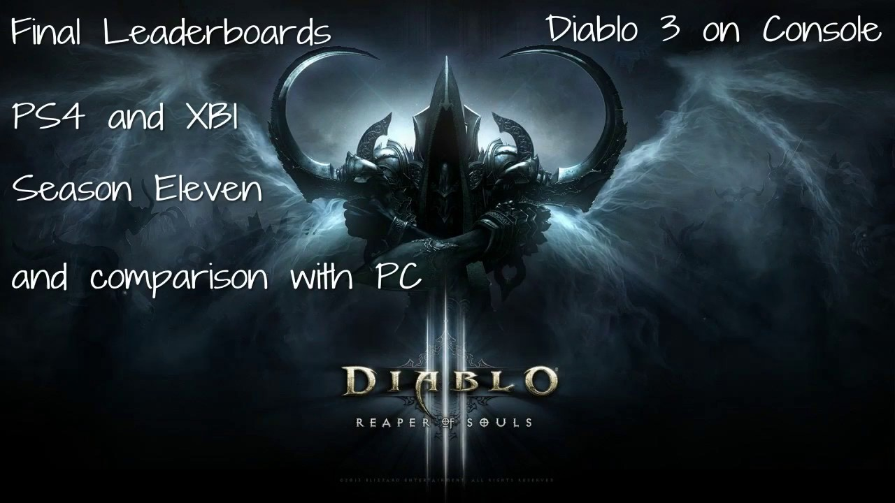 Diablo 3 - Console - Season 11 - Final Leaderboards including PS4, XB1 and PC - YouTube