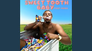 Sweet Tooth Baby (feat. YOREN!)