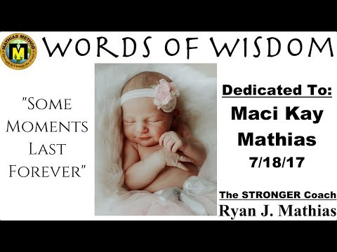 Moments Last Forever (Dedicated to Maci Kay Mathias) Words Of Wisdom Motivation