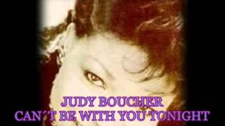 JUDY BOUCHER - CAN´T BE WITH YOU TONIGHT+LYRICS
