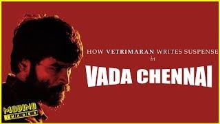 Vadachennai | How Vetrimaran writes Suspense | Video Essay with Tamil Subtitles