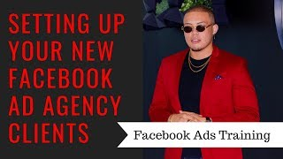 How To Setting Up A New Facebook Ads Client