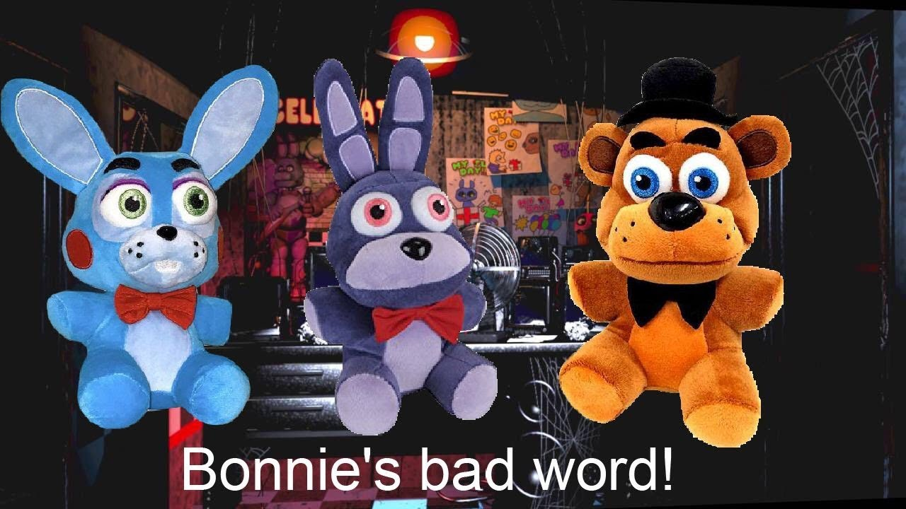 Fnaf Plush Season 5 Episode 1 Bonnies Bad Word Youtube