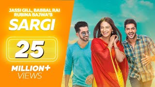 Sargi (Full Movie) - Jassi Gill, Babbal Rai, Rubina Bajwa | Punjabi Film | Latest Punjabi Movie