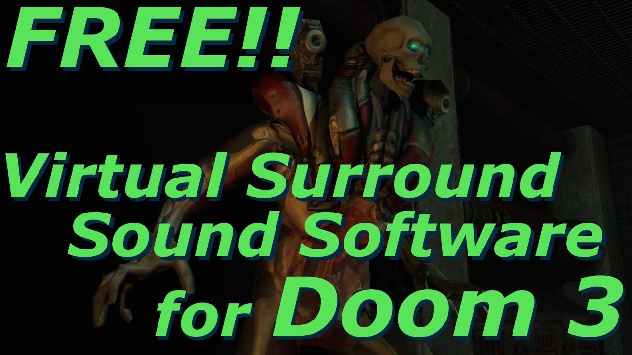 FREEware Virtual Surround Sound Software for Doom 3 (Spatial Sound Card  Tech Demo)