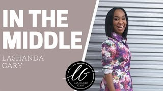LaShanda Gary | In The Middle