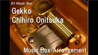 Gekko/Chihiro Onitsuka [Music Box]