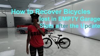 GTA V Online - How to recover a Vehicle(Bicycle) Lost in an EMPTY Garage Vehicle Slot in the Update!
