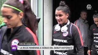 Copa del Mundo 2019: La Roja femenina a horas de su debut histórico