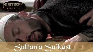 Sultan'a Suikast Girişimi - Muhteşem Yüzyıl 11.bölüm