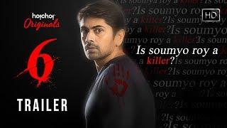 Six | Official Trailer | Web-series | Nishan | Darshana | Silajit | Hoichoi Originals