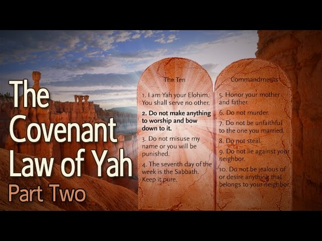 The Covenant Law of Yah: Part 2