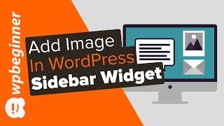 How to Add an Image in the WordPress Sidebar Widget: 4 Simple Ways