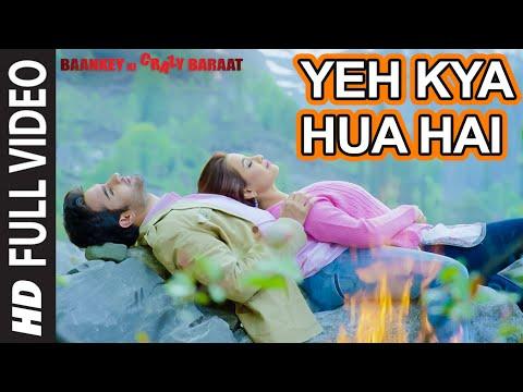 'Yeh Kya Hua Hai' Full Video Song   Baankey ki Crazy Baraat   T-Series