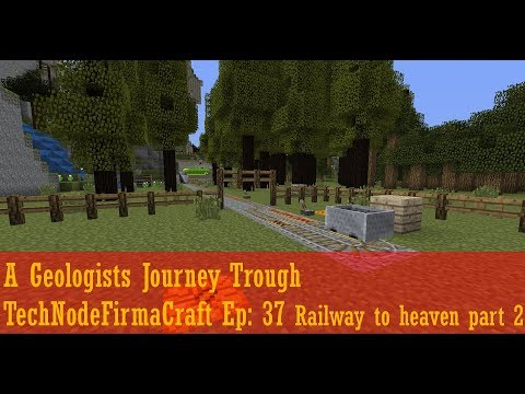 A Geologists Journey Trough TechNodeFirmaCraft Ep: 37 Railway to heaven part 2