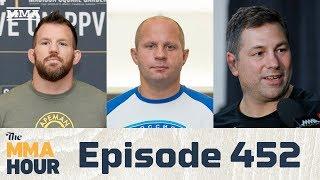 The MMA Hour: Episode 452 (w/ Fedor Emelianenko, Duke Roufus, Ryan Bader)