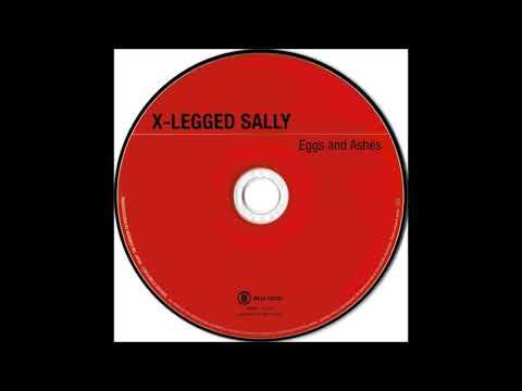 X-Legged Sally - 5. Turkish Bath (Eggs And Ashes,1994)