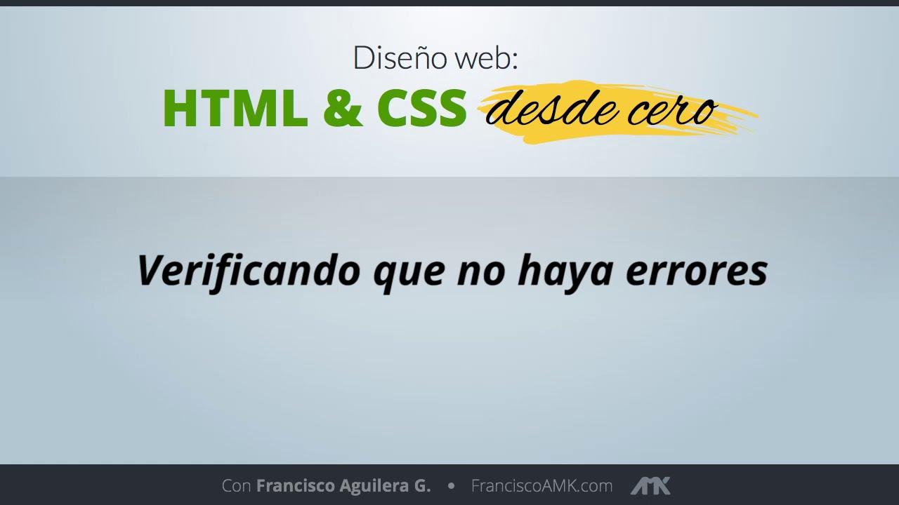 HTML y CSS Desde Cero – 53. Verificando que no Haya Errores