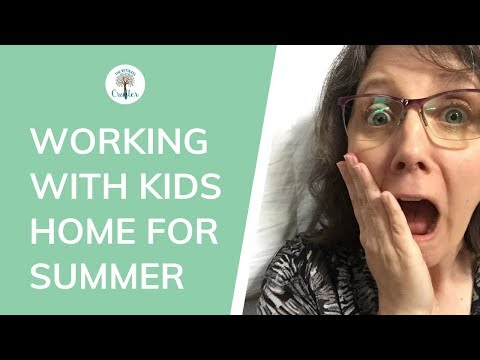 How To Work With Kids Home On Summer Break