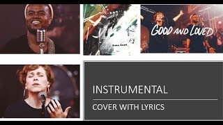Download Travis Greene & Steffany Gretzinger - Good And Loved - Instrumental Cover w/ Lyrics Mp3 and Videos