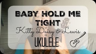(Baby) Hold Me Tight - Ukulele cover