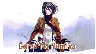 Nightcore Guren No Yumiya Full Lyric Attack On Titan Op