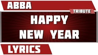 Happy New Year - Abba tribute - Lyrics