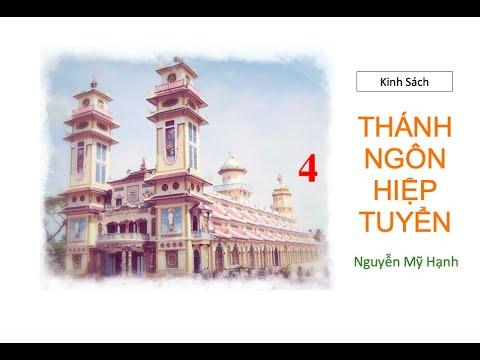 [Kinh Sách] Thánh Ngôn Hiệp Tuyển – Tập 4 – Toà Thánh Tây Ninh – Người đọc: Nguyễn Mỹ Hạnh