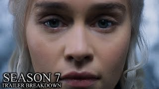 Game Of Thrones Season 7 Trailer Breakdown!