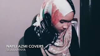 Download Mp3 Sejujurnya  Cover   By Nayli Azmi