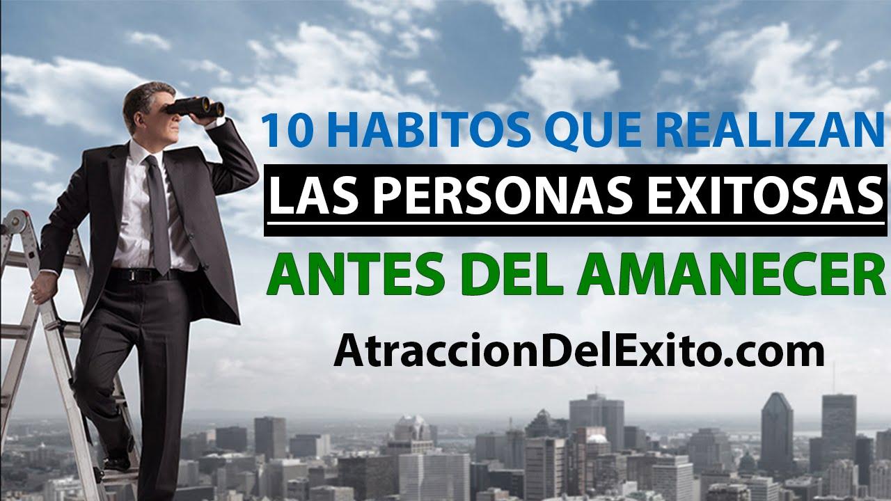 Hábitos De Personas Exitosas: 10 Hábitos Que Las Personas Exitosas Realizan Antes Del