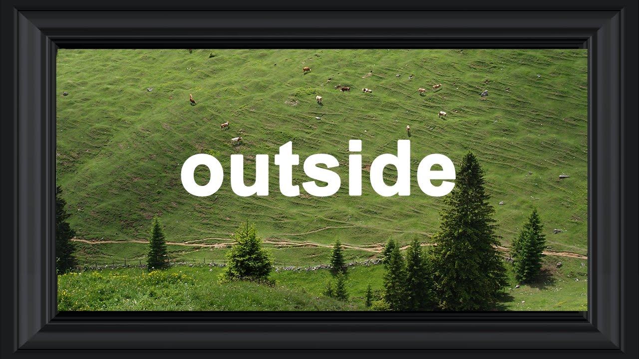 Outside - YouTube