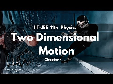 Two Dimensional Motion for IIT-JEE Physics | CBSE Class 11 XI | Video Lecture in Hindi