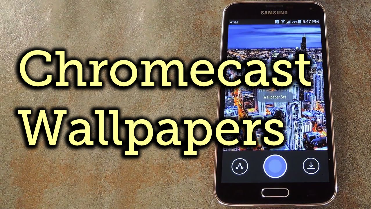 Set Chromecast Background Images As Your Androids Wallpaper How To