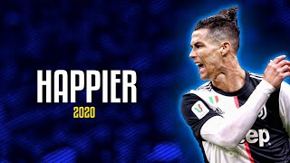 Cristiano Ronaldo ► Happier - Marshmello ft. Bastille ● Skills & Goals 2020 | HD