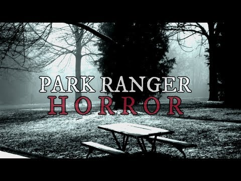10 TRUE Scary Park Ranger & State Park Stories