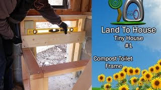 Tiny House 37 - Build Compost Toilet Frame