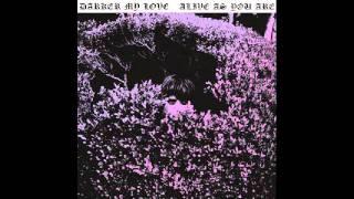Darker My Love - Trail The Line