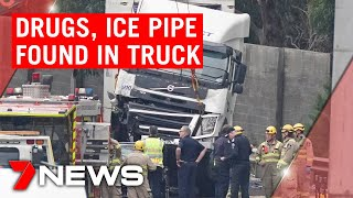 Eastern freeway accident: Drugs and ice pipe allegedly found in truck driver's cabin