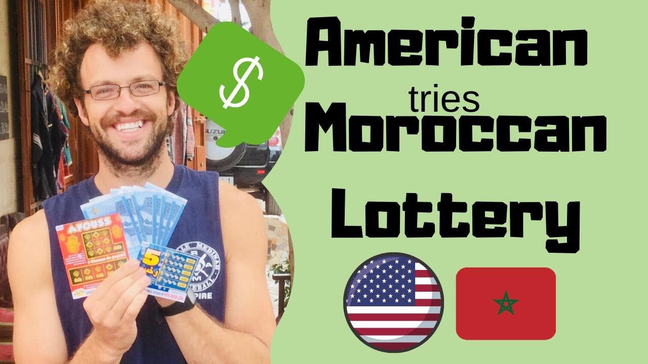 Lottery Winner in Morocco, Scratch Off Tickets, American Gambles in Morocco