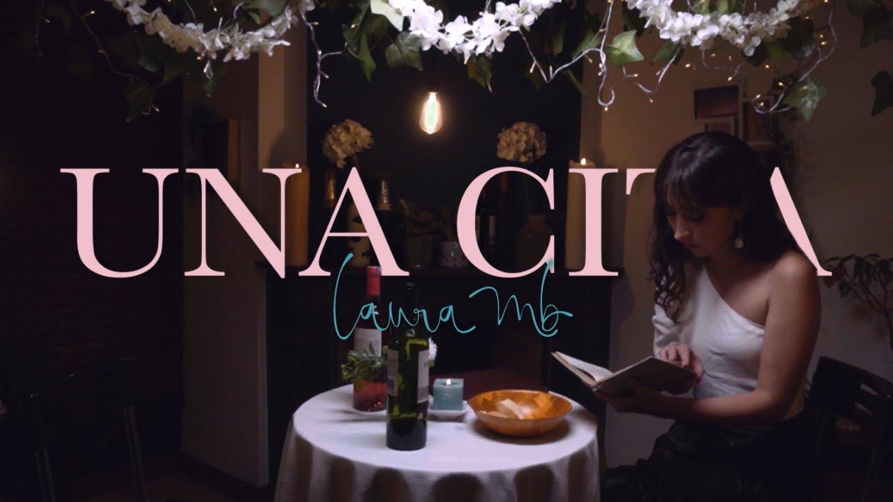 Laura MB - Una Cita (Videoclip Oficial)